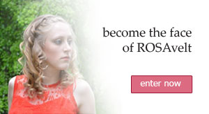 Become the face of ROSAvelt